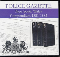 New South Wales Police Gazette Compendium 1881-1885