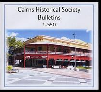 Cairns Historical Society Bulletins 1-550