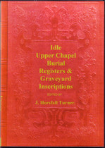 Yorkshire Monumental Inscriptions: Idle Upper Chapel Burial Registers and Graveyard Inscriptions