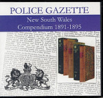 New South Wales Police Gazette Compendium 1891-1895