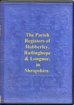 Shropshire Parish Registers: Habberley, Ratlinghope and Longnor 1586-1812