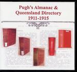 Pugh's Almanac and Queensland Directory Compendium 1911-1915
