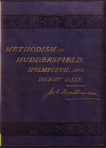 Methodism in Huddersfield, Holmfirth and Denby Dale, Yorkshire