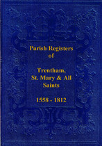 Staffordshire Parish Registers: Trentham (St Mary and All Saints) 1558-1812