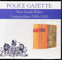 New South Wales Police Gazette Compendium 1906-1910