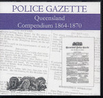 Queensland Police Gazette Compendium 1864-1870