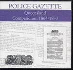 Queensland Police Gazette Compendium 1864-1870