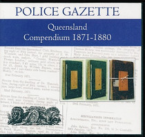 Queensland Police Gazette Compendium 1871-1880