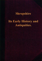 Shropshire: Its Early History and Antiquities