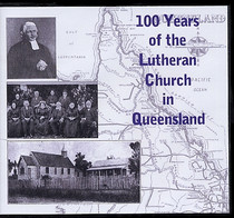 100 Years of the Lutheran Church in Queensland