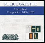 Queensland Police Gazette Compendium 1886-1890