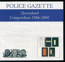 Queensland Police Gazette Compendium 1886-1890