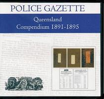 Queensland Police Gazette Compendium 1891-1895