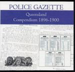 Queensland Police Gazette Compendium 1896-1900