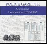 Queensland Police Gazette Compendium 1896-1900
