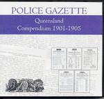 Queensland Police Gazette Compendium 1901-1905