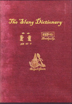 The Slang Dictionary: Or The Vulgar Words, Street Phrases, and 'Fast' Expressions of High and Low Society