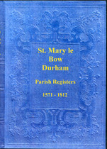 Durham Parish Registers: Durham, St Mary le Bow 1571-1812