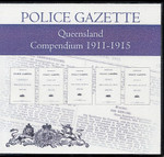Queensland Police Gazette Compendium 1911-1915