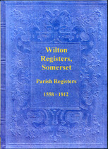 Somersetshire Parish Registers: Wilton 1558-1837