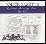 Queensland Police Gazette Compendium 1916-1920