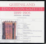 Queensland Education Gazette Compendium 1899-1905