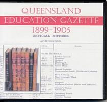 Queensland Education Gazette Compendium 1899-1905