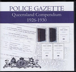 Queensland Police Gazette Compendium 1926-1930