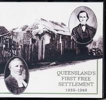 Queensland's First Free Settlement 1838-1948