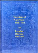 Monmouthshire Parish Registers: Caerwent 1568-1812 and Llanfair Discoed 1680-1812