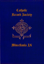Catholic Record Society Miscellanea Volume IX