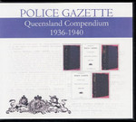 Queensland Police Gazette Compendium 1936-1940