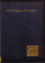 Old English Customs Extant at the Present Time 1896
