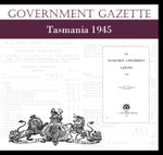 Tasmanian Government Gazette 1945