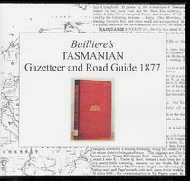 Bailliere's Tasmanian Gazetteer and Road Guide 1877