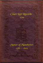 Court Leet Records of the Manor of Manchester 1586-1602