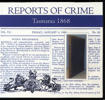 Tasmania Reports of Crime 1868