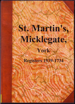 Yorkshire Parish Registers: Micklegate (St Martin's) 1539-1734
