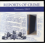Tasmania Reports of Crime 1869
