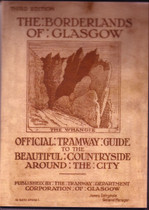 The Borderlands of Glasgow: Official Tramway Guides to the Beautiful Countryside Around the City