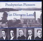 Presbyterian Pioneers of Van Diemens Land