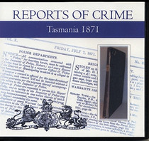 Tasmania Reports of Crime 1871