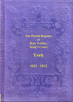 Yorkshire Parish Registers: York (Holy Trinity) 1631-1812