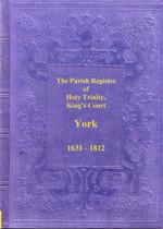 Yorkshire Parish Registers: York (Holy Trinity) 1631-1812