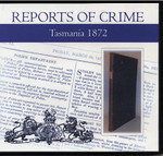 Tasmania Reports of Crime 1872