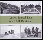 Under Furred Hats: 6th Australian Light Horse Regiment