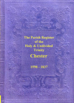 Cheshire Parish Registers: Chester, Holy and Undivided Trinity 1598-1837