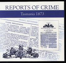 Tasmania Reports of Crime 1873