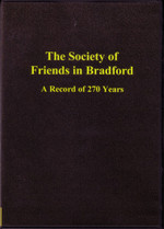 The Society of Friends in Bradford, Yorkshire: A Record of 270 Years