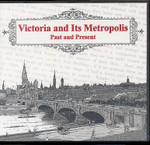 Victoria and its Metropolis: Past and Present